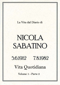 Sabatino Nicola_Diario_Volume_1_3_Vita_Quotidiana